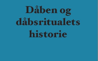 """""""Dåben og dåbsritualets historie"""" af Christian Thodberg"""