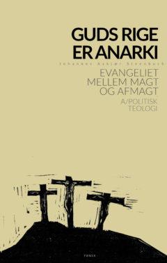 Guds rige er anarki: Evangeliet mellem magt og afmagt