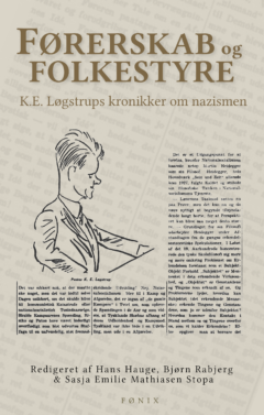 Førerskab og folkestyre: K.E. Løgstrups kronikker om nazismen