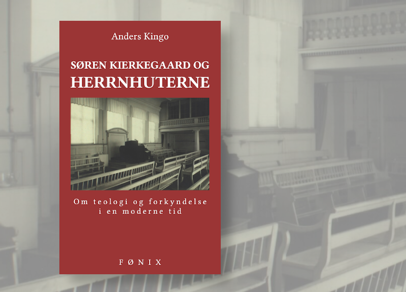 Søren Kierkegaard og herrnhuterne.  Om teologi og forkyndelse i en moderne tid
