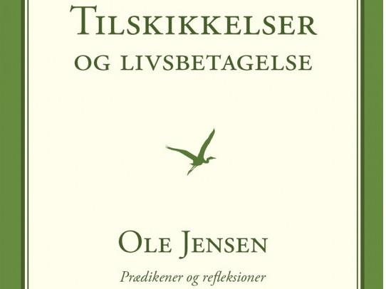 Livstaknemmelighed: Anmeldelse af Ole Jensens Tilskikkelser og livsbetagelse