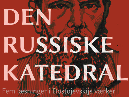 Den russiske katedral - fem læsninger i Dostojevskijs værker af Erling Stougård Thomsen